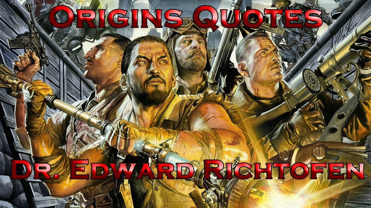 Origins Quotes - Dr. Edward Richtofen (Call of Duty: Black Ops II ...
