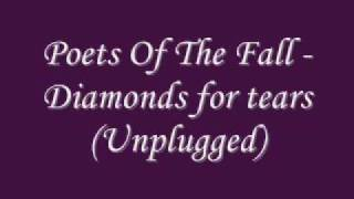 Poets of the fall - Diamonds for tears (Unplugged)