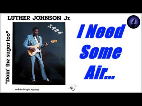 Luther 'Guitar Junior' Johnson - I Need Some Air (Kostas A~171)