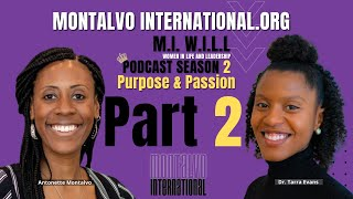 M.I. W.I.L.L. Podcast Season 2: Series 5 Episode 1.2 -- Purpose & Passion w/ Dr. Tarra Evans