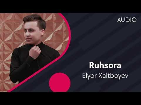 Elyor Xaitboyev - Ruhsora
