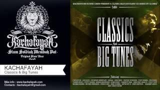 kachafayah sound classics and big tunes mixed by dj drez