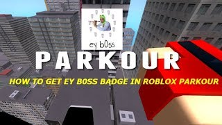 How to get ey b0ss badge // ROBLOX Parkour Tutorial Speedrun