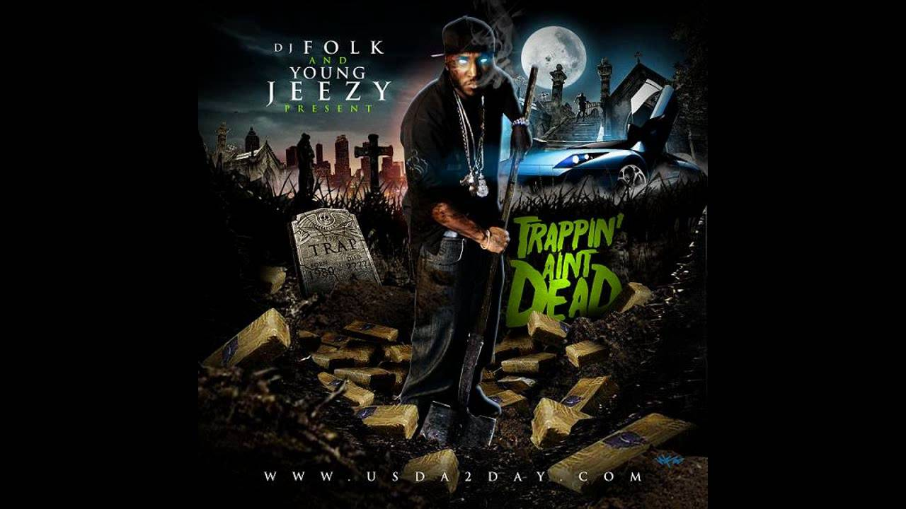 Young Jeezy Trappin Aint Dead Young Jeezy - Air Forc...