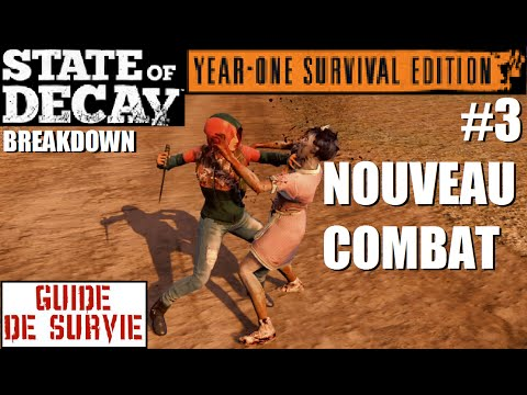 ☣ State of Decay Year-One Survival Edition BREAKDOWN #3 Guide de survie : combats