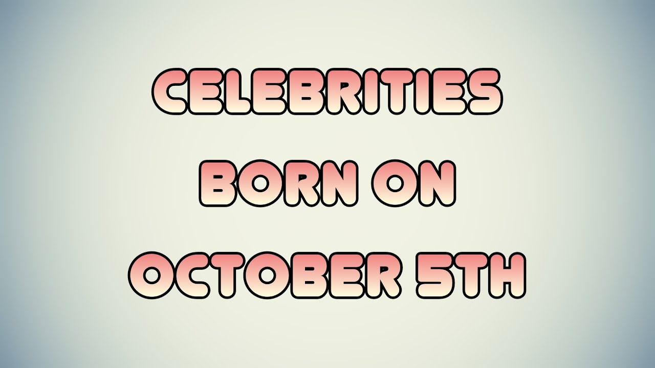 October 20 Birthdays Of Famous People - Characteristics ...