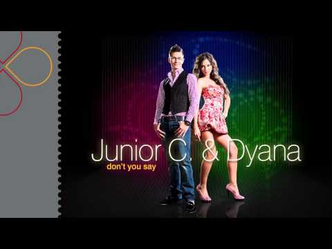 Junior C. & Dyana - Don't You Say (radio Edit)