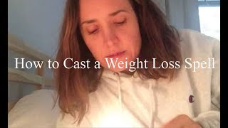 How to Cast a Weight Loss Spell