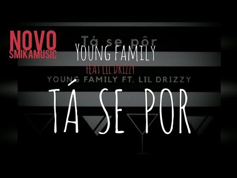 Young Family Feat. Lil Drizzy - Tá Se Pôr [Afro Beat] (Audio)