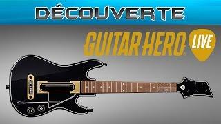 Découverte - Guitar Hero Live FR