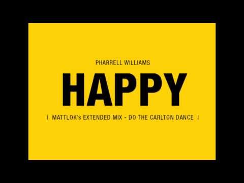 Pharrell Williams - Happy (MattLok's Extended Mix - Do the Carlton Dance)