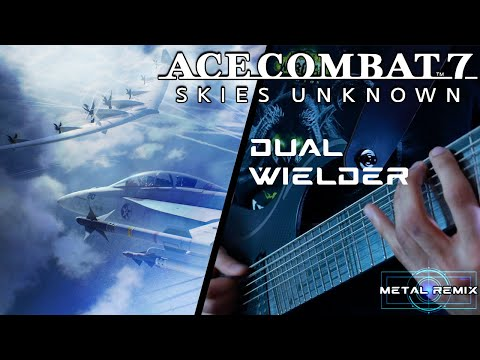Ace Combat 7 - Dual Wielder | METAL REMIX