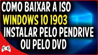 Como Baixar a ISO do Windows 1903 e Fazer uma Instalação Limpa Pelo PenDrive ou DVD - Muito Fácil