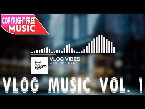 Stock Music For YouTube Compilation - Best Royalty Free Vlog Music No Copyright - Vol 1