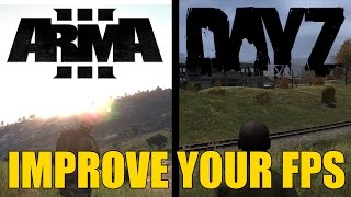 How To Improve FPS in ARMA 3 and DayZ Standalone