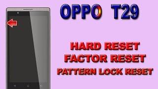 OPPO T29 HARD RESET || OPPO T29 PATTERN LOCK SOLUTION