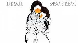 Duck Sauce - Barbra Streisand (Radio Edit)