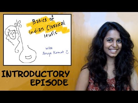 Introductory episode: Basic theory of Indian Classical Music