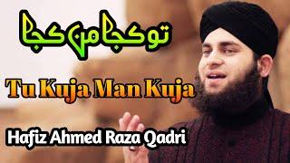 Tu Kuja Man Kuja MP3 Naat by Hafiz Ahmed Raza Qadri