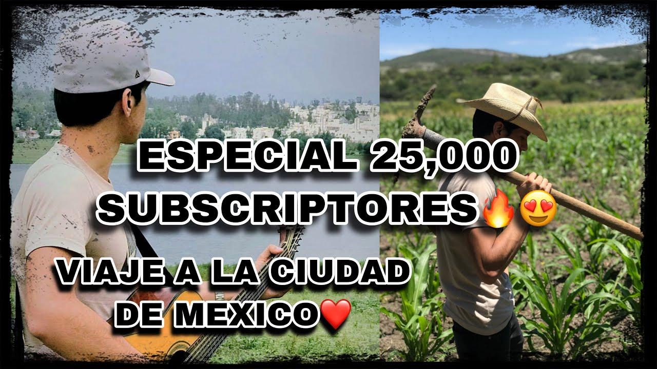 ESPECIAL 25,000 SUBSCRIPTORES🔥😍❤️// VIAJE A LA CIUDAD DE MEXICO🙏