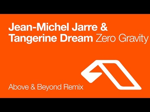 Jean-Michel Jarre & Tangerine Dream - Zero Gravity (Above & Beyond Remix)