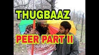 Thugbaaz peer part II very funny video