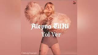Aleyna Tilki   Yol Ver Rap