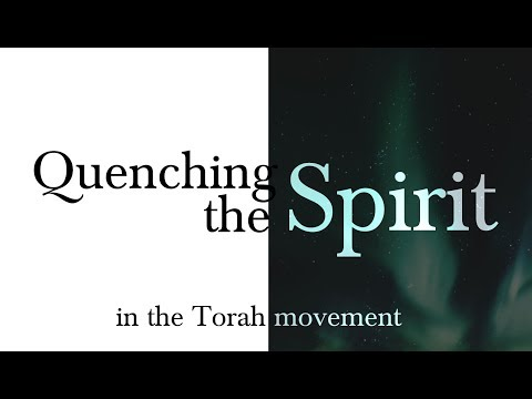 ╫ Quenching the Spirit in the Messianic Movement - A CALL