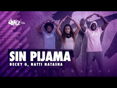 Sin Pijama - Becky G Natti Natasha  FitDance Life Coreografía Dance