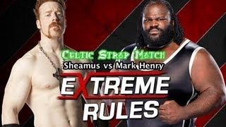 WWE Extreme Rules 2013 - Sheamus vs Mark Henry (Celtic Strap Match) - WWE'13