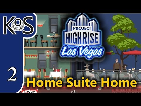 Project Highrise LAS VEGAS DLC! Home Suite Home Ep 2: Starting Our Hotel - Let's Play Scenario