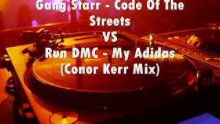 Gang Starr - Code Of The Streets VS Run DMC - My Adidas (Conor Kerr Mix)