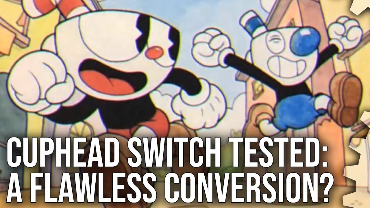 Cuphead on Switch is a stunning conversion • Eurogamer net
