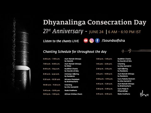 21st Dhyanalinga Consecration Day celebrations - 24 June 06:00 a.m. IST