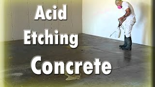 Acid Etching Concrete.  Preparing Concrete for Epoxy.