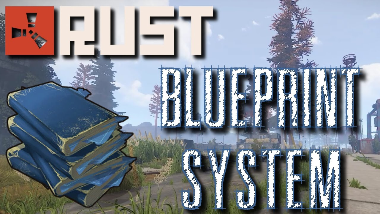 Blueprints in current rust rust bp system youtube blueprints in current rust rust bp system malvernweather Image collections