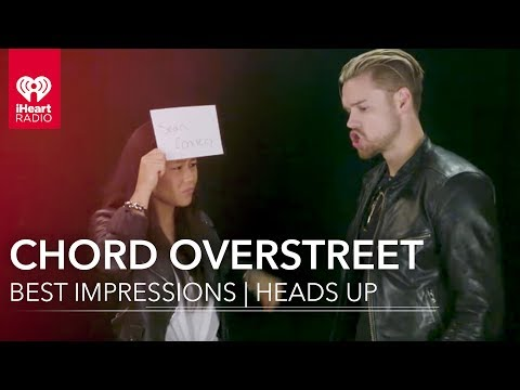 Chord Overstreet Impressions!  Heads Up