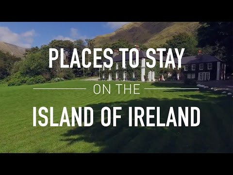 Places To Stay On The Island Of Ireland