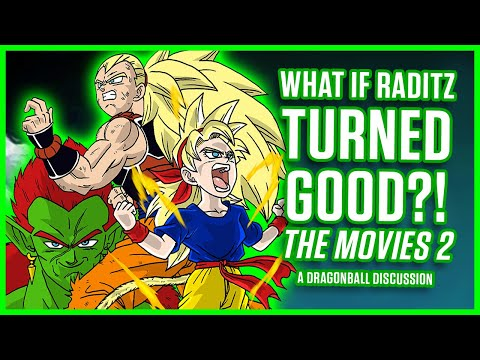 WHAT IF RADITZ TURNED GOOD? THE MOVIES - 2 - Dragon Ball Z