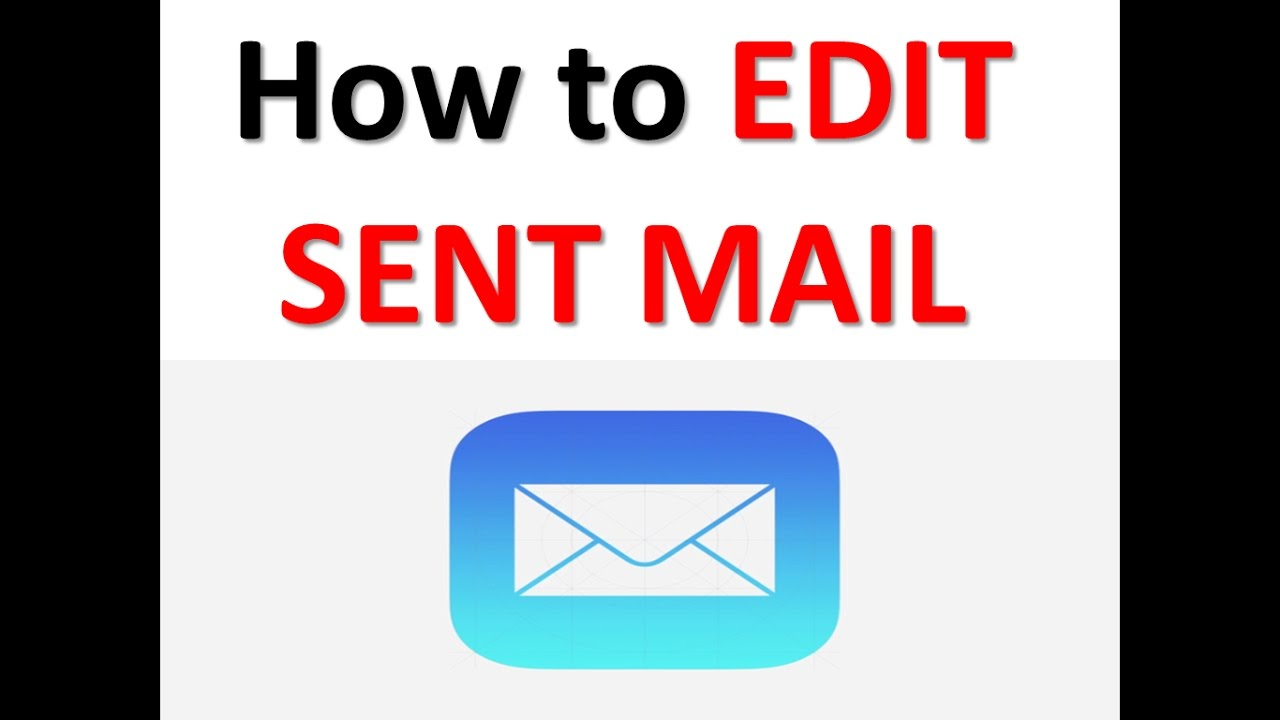 How to EDIT SENT MAIL #1