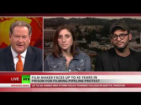 Documentalist facing 45 yrs in prison for filming Dakota pipeline protest