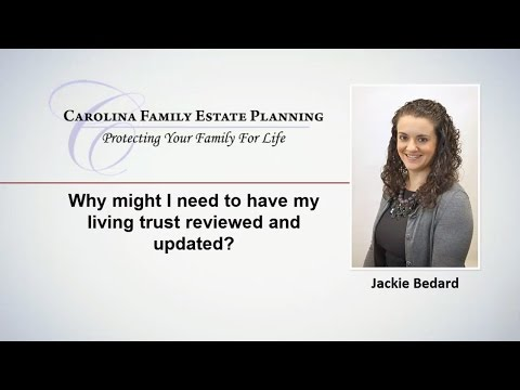 Should I Update my Living Trust? | Cary NC | Carolina Family Estate Planning