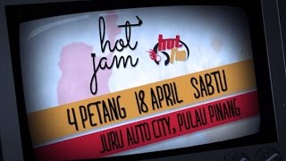 Hot Jam 2015 - 18 April 2015 #HotJam2015