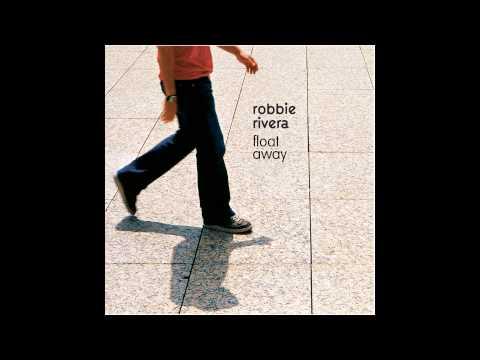Robbie Rivera  Float Away Rivera Mix HQ 1080