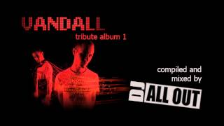 Vandall Tribute Mix 1 by DJ All Out