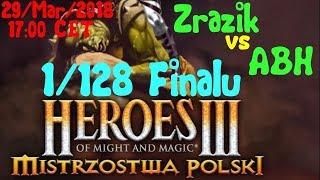 Heroes 3 HotA - Mistrzostwa Polski 2018 - 1/128 Finalu - ABH vs Zrazik - czesc 1