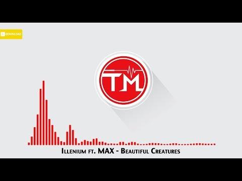Illenium ft. MAX - Beautiful Creatures