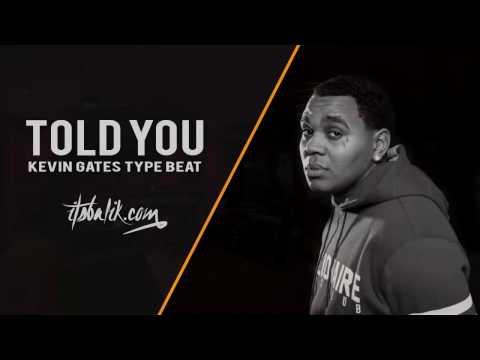 Kevin Gates Type Beat - Told You (Prod By Balik)