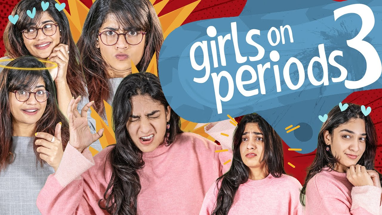 Girls On Periods | Part 3 | Girl Formula | Chai Bisket