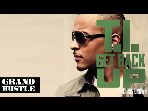 T.I. - Get Back Up Feat. Chris Brown [AUDIO]